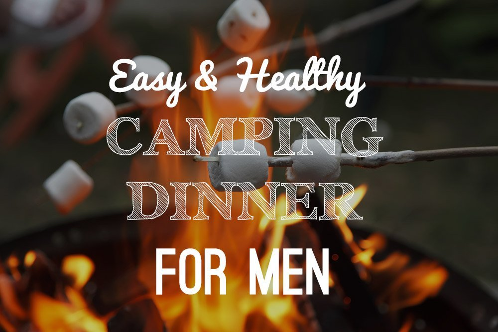 Easy and Healthy Camping Dinner