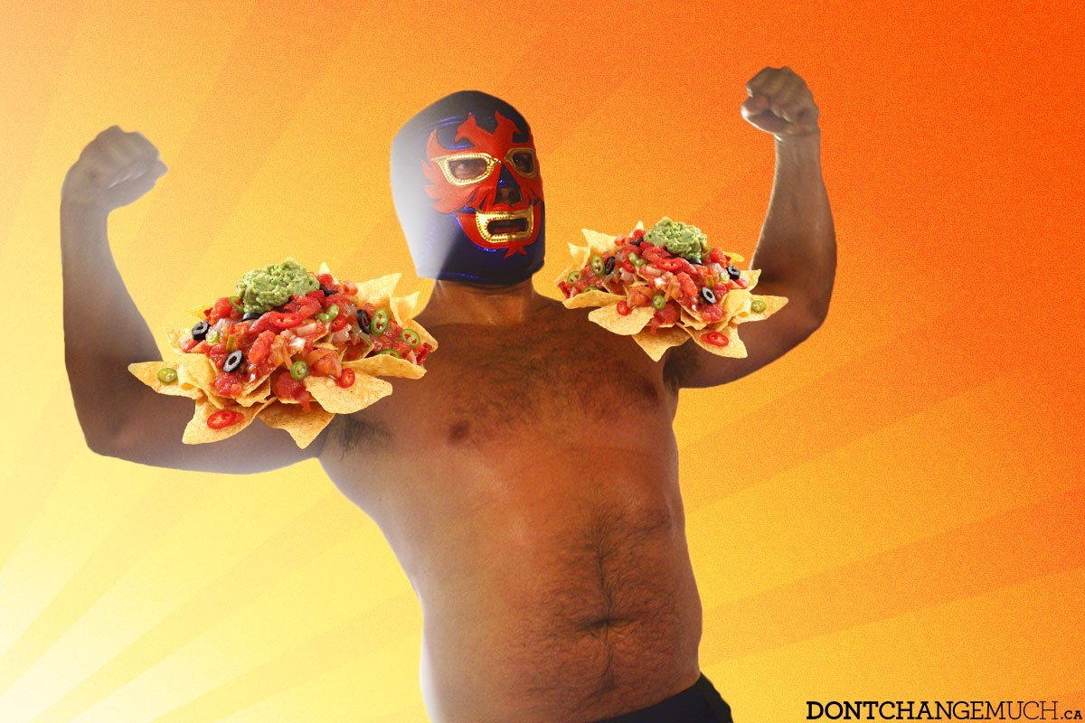 For the Nacho Man